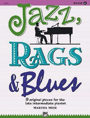 Jazz, Rags & Blues, Bk 4 : 9 Original Pieces for the Late Intermediate Pianist