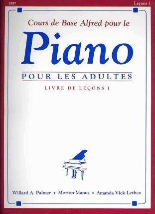 Alfred's Basic Adult Piano Course Lesson Book, Bk 1 : French Language Edition