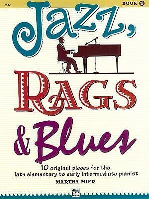 Jazz, Rags & Blues, Bk 1 : 10 Original Pieces for the Late Elementary to Early Intermediate Pianist