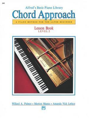 Alfred's Basic Piano Chord Approach Lesson Book, Bk 2 : A Piano Method for the Later Beginner