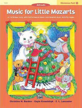 Music for Little Mozarts Christmas Fun, Bk 1 : A Christmas Story with Performance Music and Related Music Activity Pages