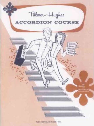 Palmer-Hughes Accordion Course, Bk 4 : For Group or Individual Instruction