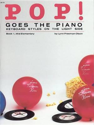 Pop! Goes the Piano, Bk 1