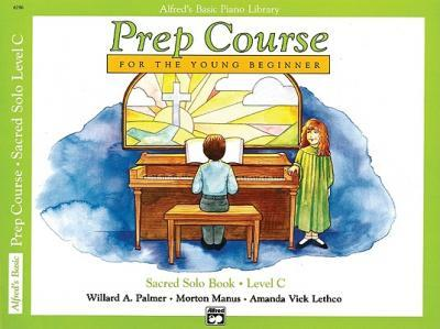 Alfred's Basic Piano Prep Course Sacred Solo Book, Bk C  For the Young Beginner