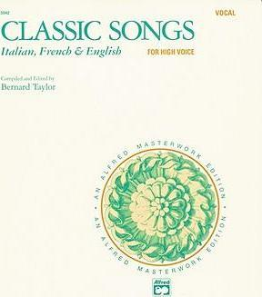 Classic Songs -- Italian, French & English : High Voice (French, Italian, English Language Edition)
