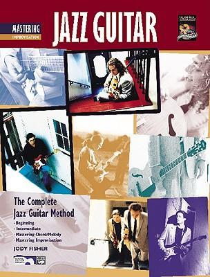 Complete Jazz Guitar Method  Mastering Jazz Guitar -- Improvisation