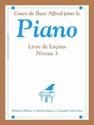 Alfred's Basic Piano Library Lesson Book, Bk 3 : French Language Edition