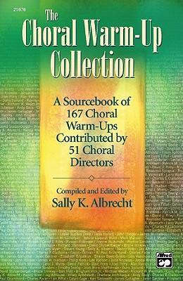 The Choral Warm-Up Collection : A Sourcebook of 167 Choral Warm-Ups Contributed by 51 Choral Directors, Comb Bound Book