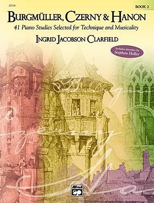 Burgmuller, Czerny & Hanon -- 41 Piano Studies Selected for Technique and Musicality, Bk 2