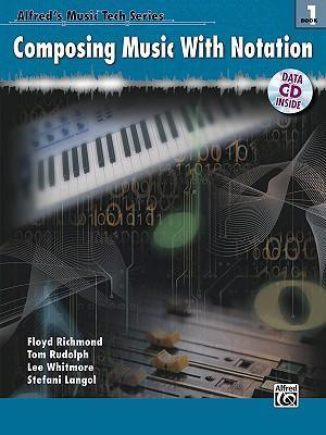 Composing Music with Notation, Book 1