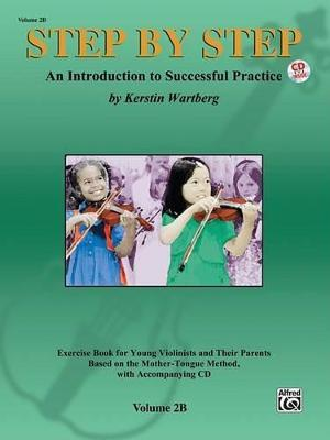 Step by Step 2b -- An Introduction to Successful Practice for Violin : Book & CD