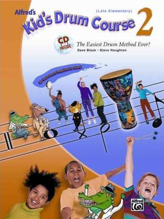 Alfred's Kid's Drum Course, Bk 2