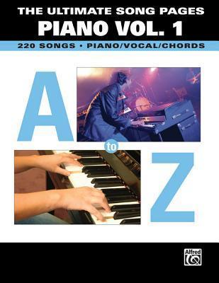 The Ultimate Song Pages Piano -- A to Z, Vol 1