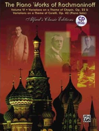 The Piano Works of Rachmaninoff, Vol 6