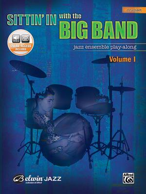 Sittin' in with the Big Band: Drums