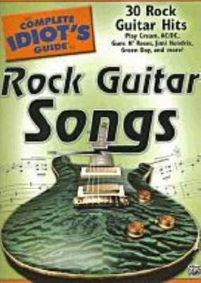 The Complete Idiot's Guide to Rock Guitar Songs : Alfred Music