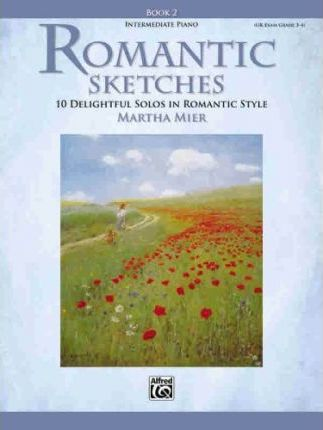 Romantic Sketches, Bk 2 : 10 Delightful Solos in Romantic Style