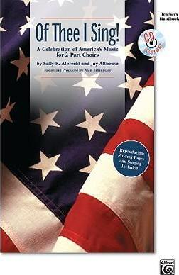 Of Thee I Sing!  A Celebration of America's Music for 2-Part Choirs, Book & CD