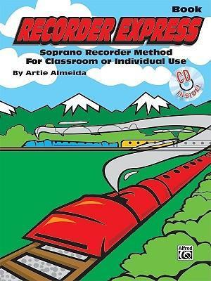 Recorder Express (Soprano Recorder Method for Classroom or Individual Use)