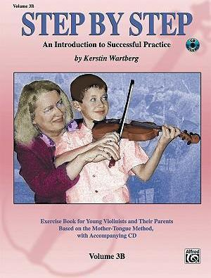 Step by Step 3b -- An Introduction to Successful Practice for Violin
