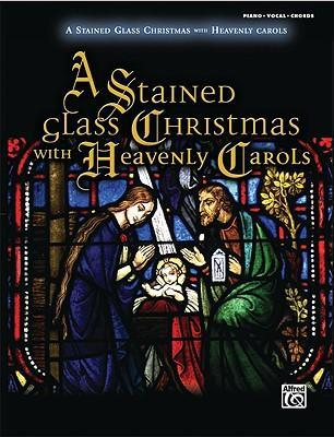 A Stained Glass Christmas with Heavenly Carols