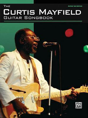 The Curtis Mayfield Guitar Songbook