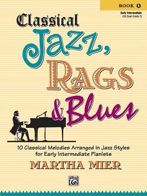 Classical Jazz, Rags & Blues Book 1 Early Intermediate