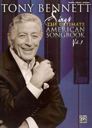 Tony Bennett Sings the Ultimate American Songbook, Vol 1