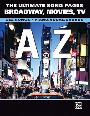 The Ultimate Song Pages Broadway, Movies, TV -- A to Z