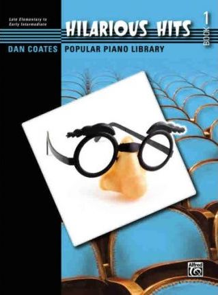 Dan Coates Popular Piano Library -- Hilarious Hits, Bk 1