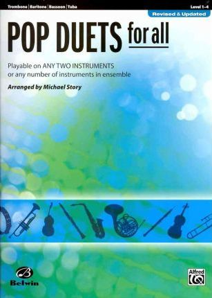 Pop Duets for All: Trombone/Baritone/Bassoon/Tuba, Level 1-4