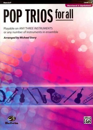 Pop Trios for All: Horn in F, Level 1-4