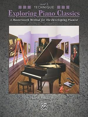 Exploring Piano Classics Technique, Bk 3