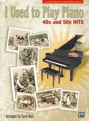 I Used to Play Piano: 40s and 50s Hits