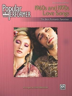 Popular Performer -- 1960s and 1970s Love Songs
