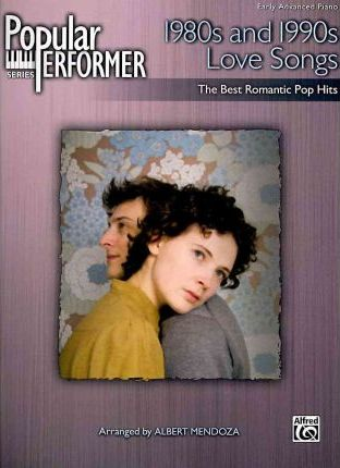 Popular Performer 1980s and 1990s Love Songs
