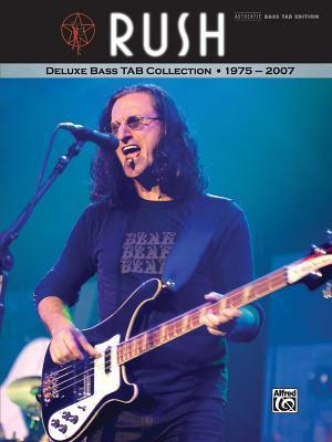 Rush -- Deluxe Bass Tab Collection 1975 - 2007