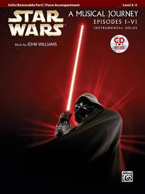 Star Wars: A Musical Journey, Cello (Removable Part)/Piano Accompaniment : Episodes I-VI, Instrumental Solos