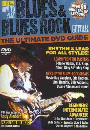 Guitar World -- How to Play Blues & Blues Rock Guitar