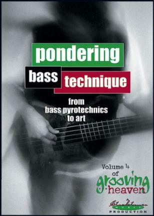 Pondering Bass Techniques from Bass Pyrotechnics to Art