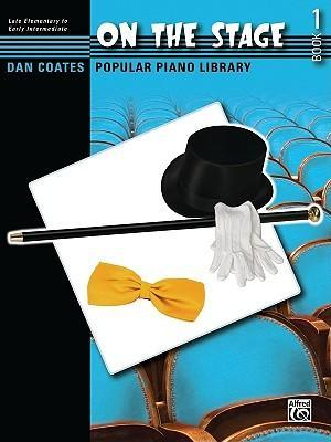 Dan Coates Popular Piano Library -- On the Stage, Bk 1
