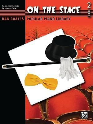 Dan Coates Popular Piano Library -- On the Stage, Bk 2
