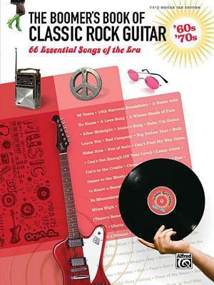 The Boomer's Book of Classic Rock Guitar -- '60s - '70s