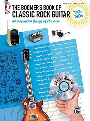 The Boomer's Book of Classic Rock Guitar -- '70s - '80s