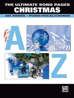 The Ultimate Song Pages Christmas -- A to Z