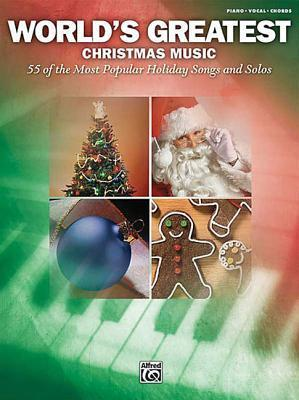 World's Greatest Christmas Music, 55 of the Most Popular Holiday Songs and Solos