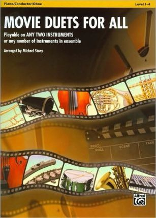 Movie Duets for All: Piano/Conductor/Oboe, Level 1-4