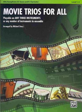 Movie Trios for All: Alto Saxophone (Eb Saxes and Eb Clarinets)