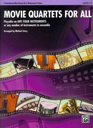Movie Quartets for All, Trombone/Baritone B.C./Bassoon/Tuba, Level 1-4