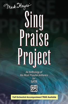 Mark Hayes' Sing Praise Project